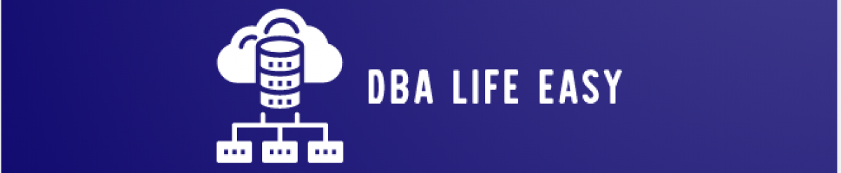 Make DBA Life Easy